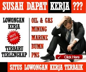 Job Vacancy | Lowongan Kerja | Oil & Gas Petrochemical Mining Marine Telecommunication BUMN PNS